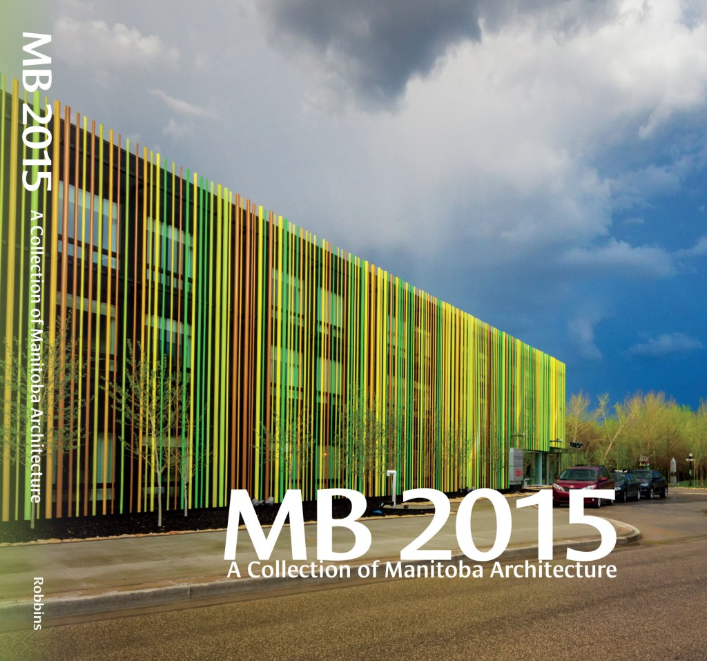 MB 2015 A Collection of Manitoba Architecture