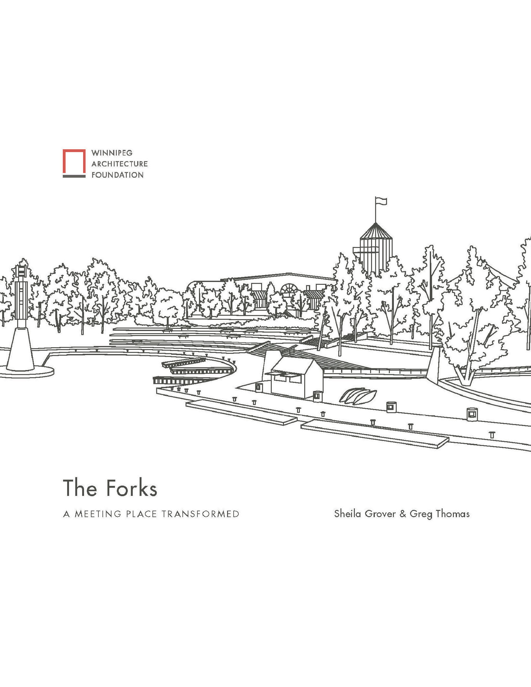 The Forks: A Meeting Place Transformed
